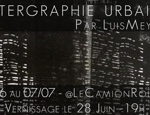 Exposition : Intergraphie Urbaine/Luis Meyer – @LeCamionRoubaix